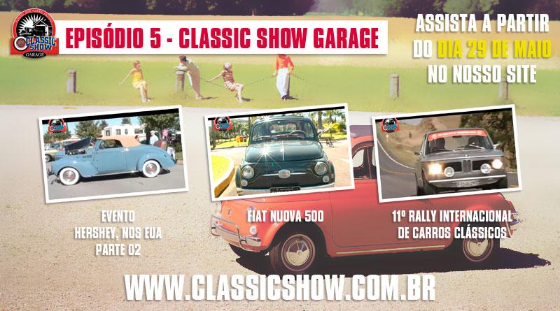 Classic Show Garage: episódio 05
