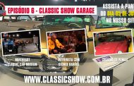 Classic Show Garage: episódio 06