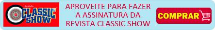 Assine a Revista Classic Show!
