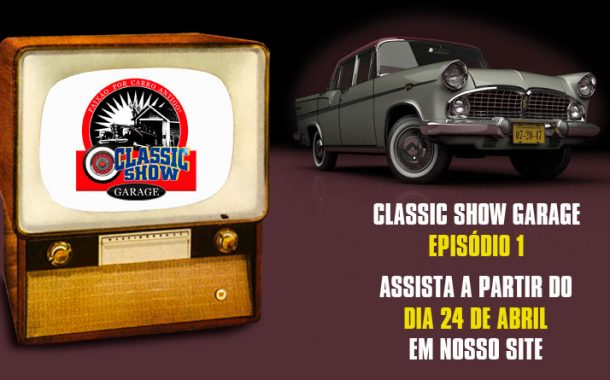 Classic Show Garage: episódio 01