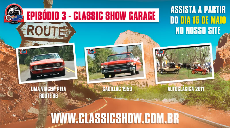 Classic Show Garage: episódio 03